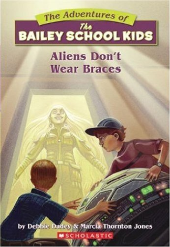 9780590470704: Aliens Don't Wear Braces (Adventures of the Bailey School Kids)