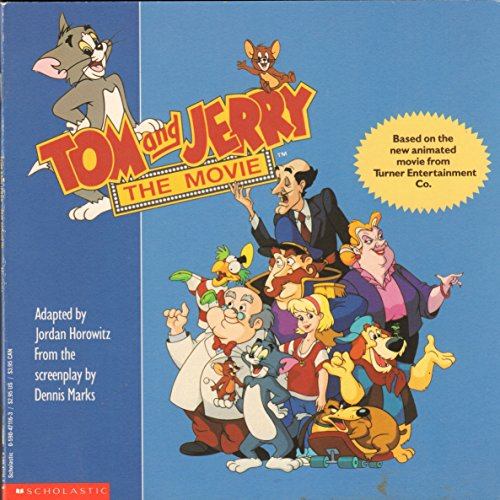 Tom and Jerry: The Movie (0590471163) by Horowitz, Jordan; Marks, Dennis