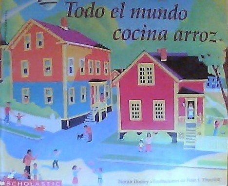 9780590471237: Todo el Mundo Cocina Arroz [Taschenbuch] by Norah Dooley