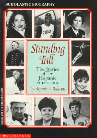 9780590471404: Standing Tall: The Stories of Ten Hispanic Americans (Scholastic Biography)