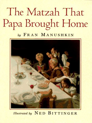 The Matzah That Papa Brought Home: Fran Manushkin