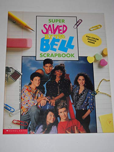 Super Saved by the Bell Scrapbook (9780590471688) by Beth Goodman