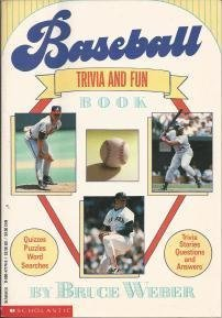 Baseball Trivia and Fun Book (0590471740) by Weber, Bruce