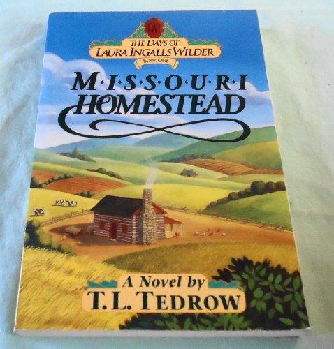 Missouri Homestead (The Days of Laura Ingalls: T. L. Tedrow