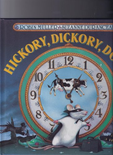 Hickory, Dickory, Dock - FIRST EDITION -: Muller, Robin (Illustrated by Suzannew DURANCEAU)