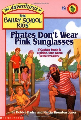 9780590472982: Pirates Don't Wear Pink Sunglasses (The adventures of the Bailey School kids)