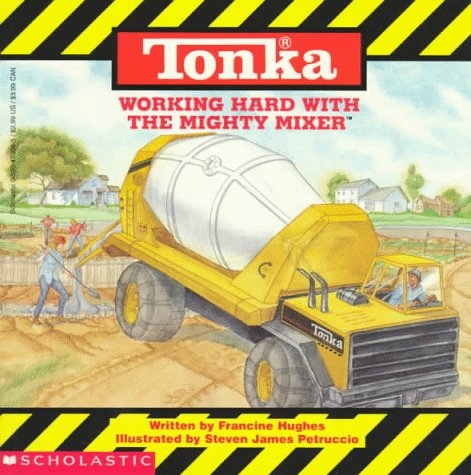 Working Hard with the Mighty Mixer (Tonka): Korman-Fontes, Justine