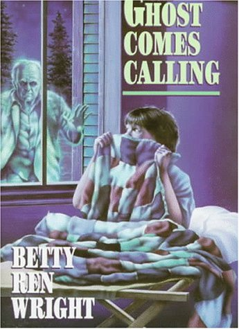 The Ghost Comes Calling: Wright, Betty Ren
