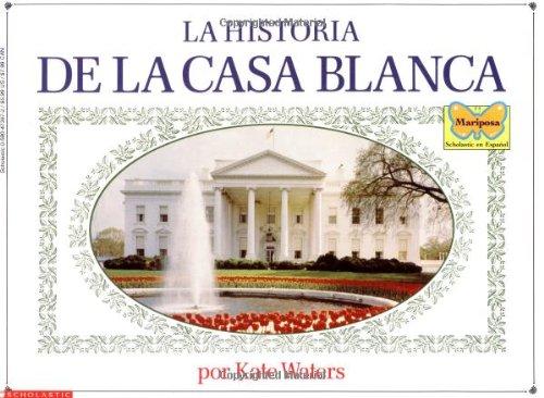 Historia De La Casa Blanca (Mariposa, Scholastic: Scholastic Inc.