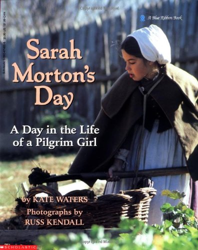 9780590474009: Sarah Morton's Day: A Day in the Life of a Pilgrim Girl