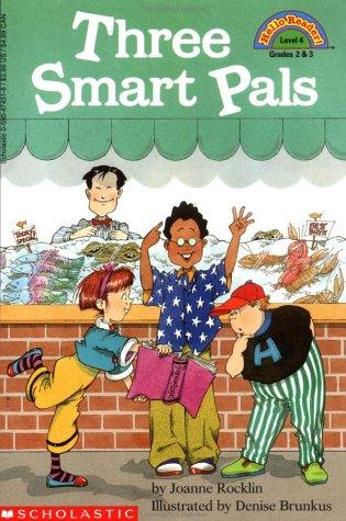 Three Smart Pals (Hello Reader, Level 4): Rocklin, Joanne; Brunkus,