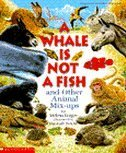 9780590474771: A Whale Is Not a Fish: And Other Animal Mix-Ups