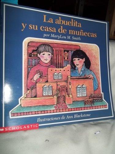 9780590474894: La Abuelita Y Su Casa Du Munecas (Grandmother's Adobe Dollhouse)