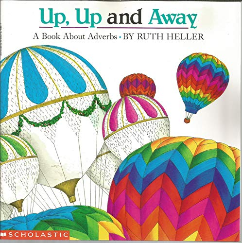 9780590474986: Up, Up and Away: Abook about Adverbs