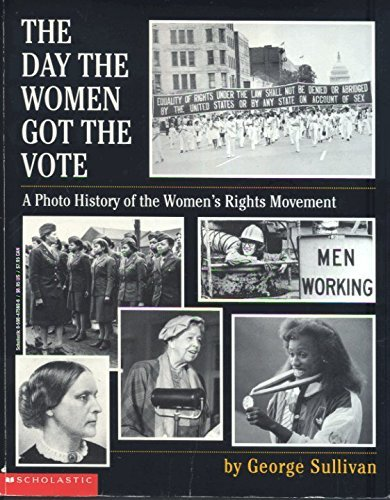 The Day the Women Got the Vote: A Photo History of the Women's Rights Movement