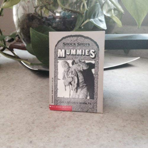 Mummies (Shock Shots Collector's Book No 6) (0590475711) by Dona Smith