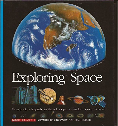 Exploring Space: From Ancient Legends to the: N/A