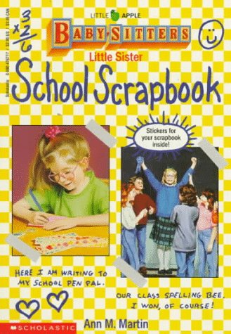 Little Sister School Scrapbook (Baby-Sitters Little Sister) (0590476777) by Ann M. Martin