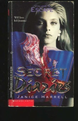 Escape (Secret Diaries, Vol 3) (9780590476911) by Harrell, Janice