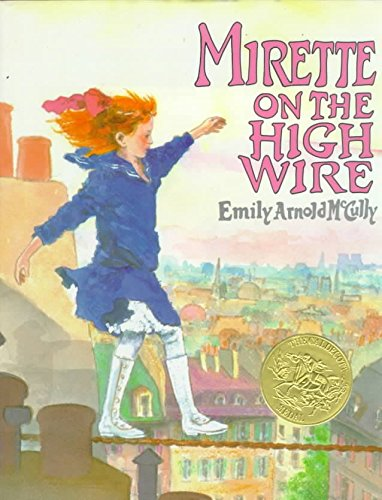 9780590476935: [( Mirette on the High Wire )] [by: Emily Arnold McCully] [Oct-1992]