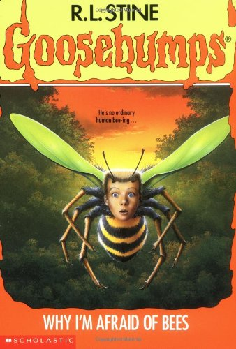 Why I'm Afraid of Bees (Goosebumps - Bk. 17): Stine, R. L.