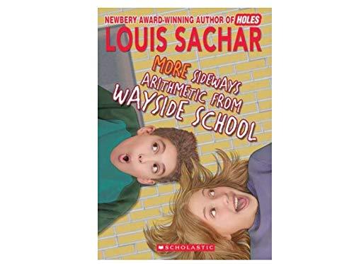 More Sideways Arithmetic from Wayside School : Sachar, Louis