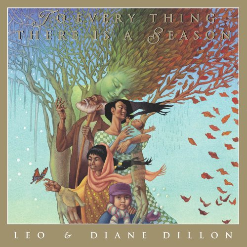 To Every Thing There Is A Season (0590478877) by Diane Dillon; Leo Dillon