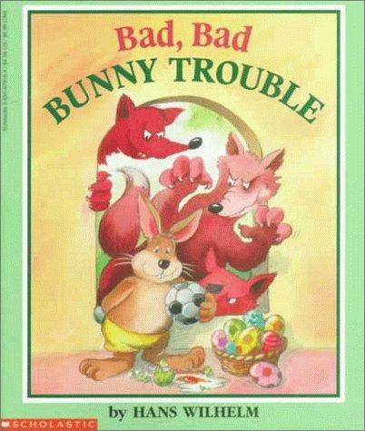 Bad, Bad Bunny Trouble: Wilhelm, Hans