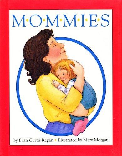 Mommies: Dian Curtis Regan