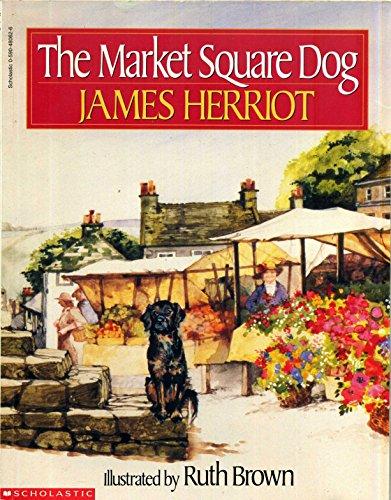 The Market Square Dog: Herriot, James /