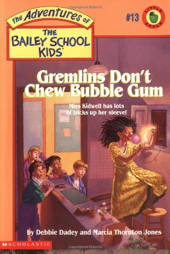 9780590481151: Gremlins Don't Chew Bubble Gum (The Bailey School Kids, Book 13)