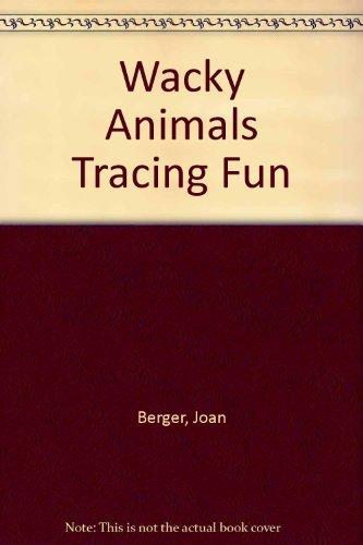 Wacky Animal Tracing Fun: Berger, Joan; Braun,