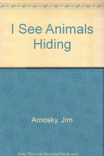 I See Animals Hiding: Jim Arnosky