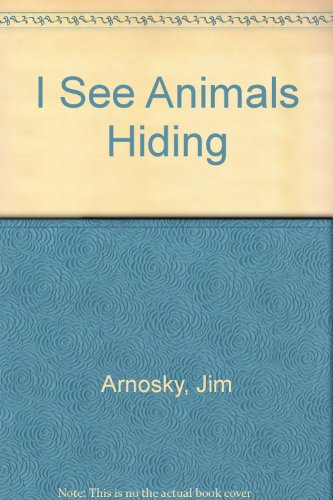 9780590481441: I See Animals Hiding