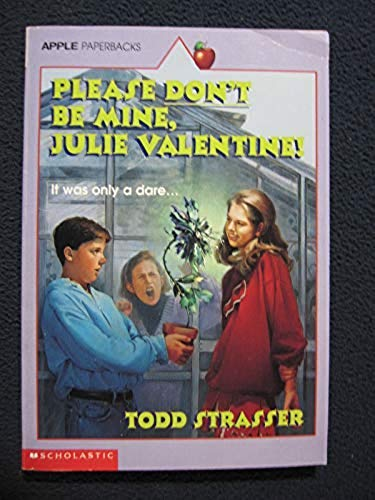 9780590481533: Please Don't Be Mine, Julie Valentine!
