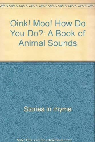 9780590481618: Oink! moo! how do you do?: A book of animal sounds (Cartwheel books story corner)