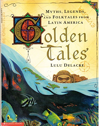 9780590481878: Golden Tales: Myths and Legends from Latin America