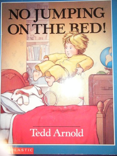 No Jumping on the Bed!: Arnold, Tedd
