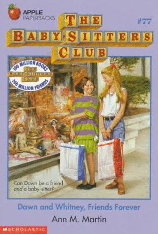 9780590482219: Dawn and Whitney, Friends Forever (Baby Sitters Club, No. 77)