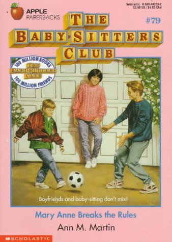 Mary Anne Breaks the Rules (Baby-sitters Club): Martin, Ann M.