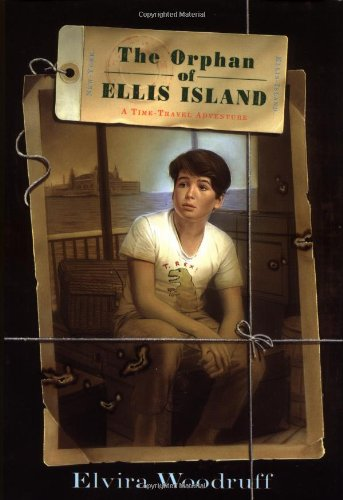 The Orphan of Ellis Island : A Time Travel Adventure: Woodruff, Elvira