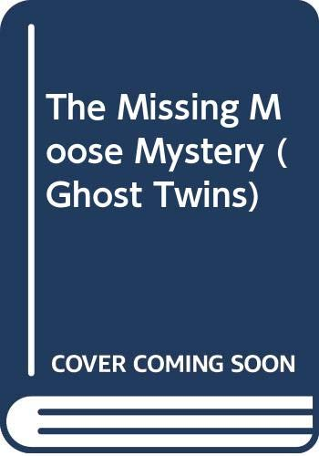 9780590482561: The Missing Moose Mystery (Ghost Twins)