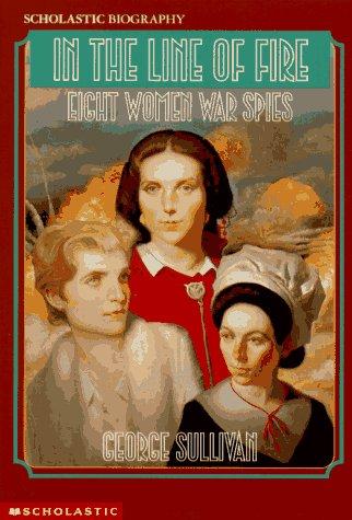 9780590482943: In the Line of Fire: Eight Women War Spies