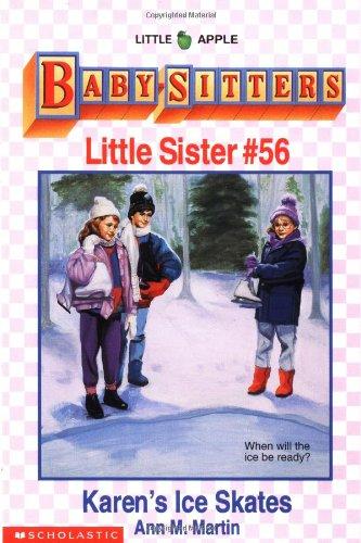 9780590483025: Karen's Ice Skates (Baby-Sitters Little Sister, No.56)
