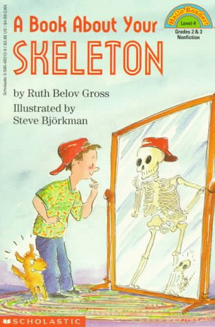 A Book about Your Skeleton (Hello Reader!): Gross, Ruth Belov