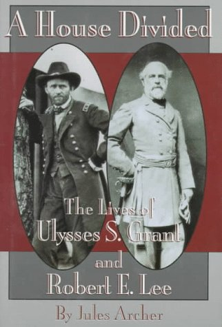 9780590483254: A House Divided: The Lives of Ulysses S. Grant and Robert E. Lee
