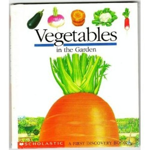 9780590483261: Vegetables in the Garden (First Discovery Books)