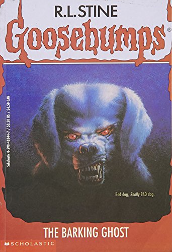 The Barking Ghost (Goosebumps #32): Stine, R. L.