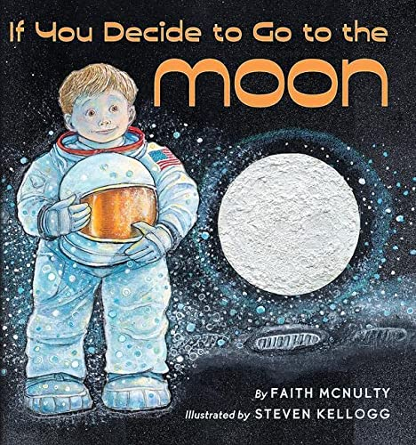 9780590483599: If You Decide to Go to the Moon (Booklist Editor's Choice. Books for Youth (Awards))