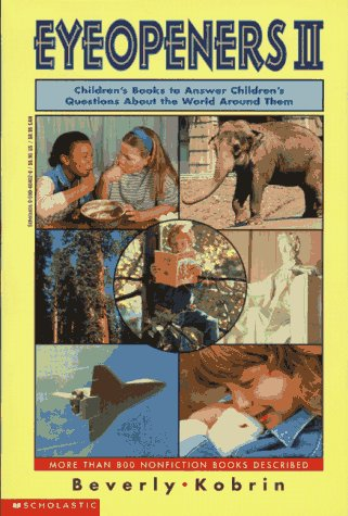 Eyeopeners II: Children's Books to Answer Children's: Beverly Kobrin